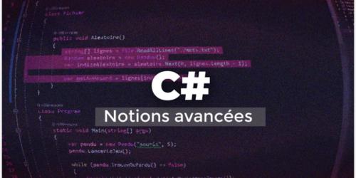 Apprendre C# - Notions avancées