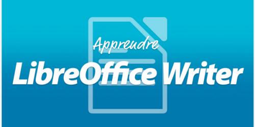 Apprendre LibreOffice Writer