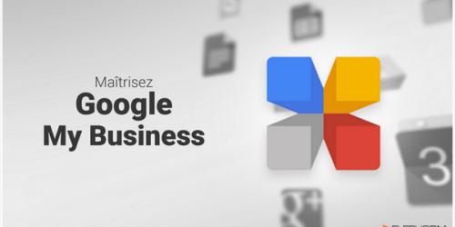 Maîtrisez Google My Business