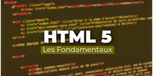 Apprendre HTML 5 - Les fondamentaux