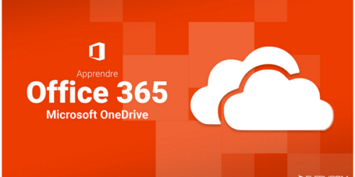 Apprendre Office 365 - Microsoft OneDrive