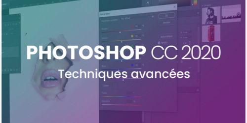 Apprendre Photoshop CC 2020 - Techniques avancées