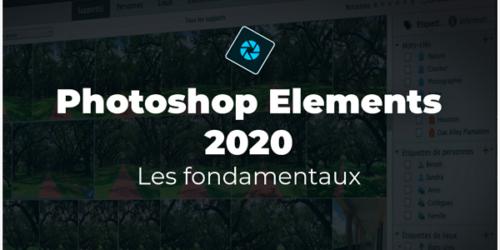 Photoshop Element 2020 - Les fondamentaux