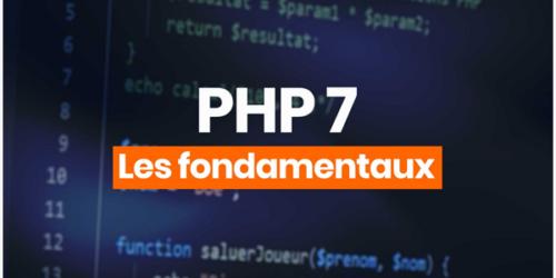 Apprendre PHP 7 - Les fondamentaux